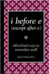 I Before E (Except after C) by Judy Parkinson: Book Cover